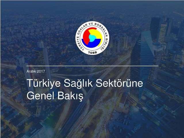 Türkiye Sağlık Sektörüne Genel Bakış (TOBB Sağlık Raporu)