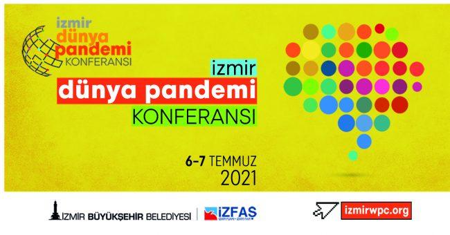 Dünya Pandemi Konferansı İzmir'de yapılıyor